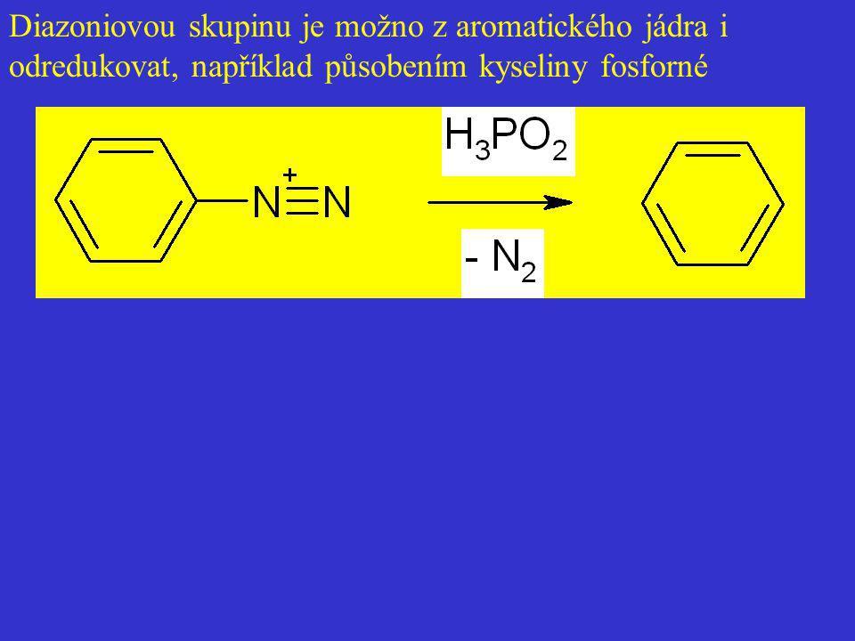 Diazoniovou skupinu je možno z aromatického jádra i odredukovat, například působením kyseliny fosforné