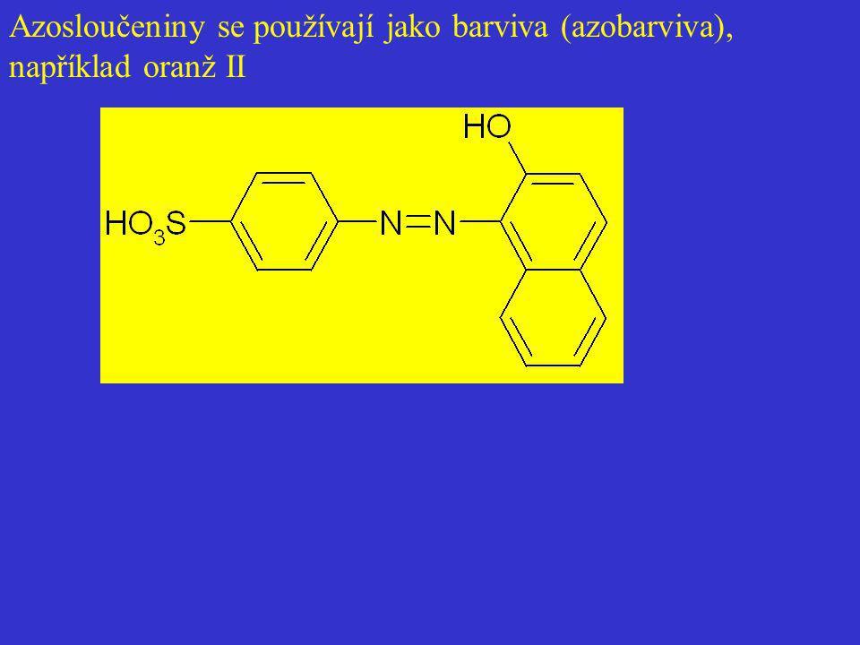 Azosloučeniny se používají jako barviva (azobarviva), například oranž II