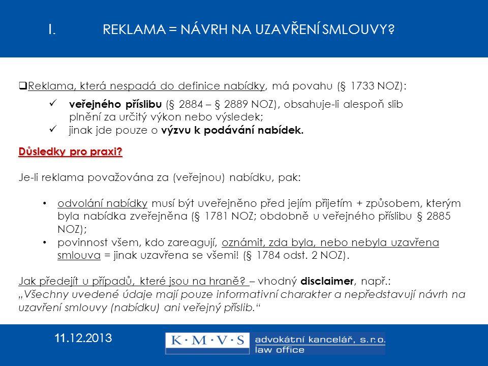 I. REKLAMA = NÁVRH NA UZAVŘENÍ SMLOUVY? 11.12.2013 Jde od 1. 1. 2014 o (závaznou) nabídku?