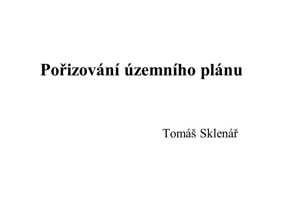 Pořizování územního plánu Tomáš Sklenář