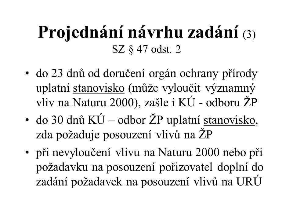 Projednání návrhu zadání (3) SZ § 47 odst. 2 do 23 dnů od doručení orgán ochrany přírody uplatní stanovisko (může vyloučit významný vliv na Naturu 200