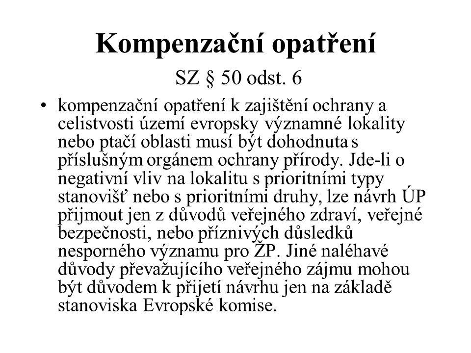 Kompenzační opatření SZ § 50 odst. 6 kompenzační opatření k zajištění ochrany a celistvosti území evropsky významné lokality nebo ptačí oblasti musí b