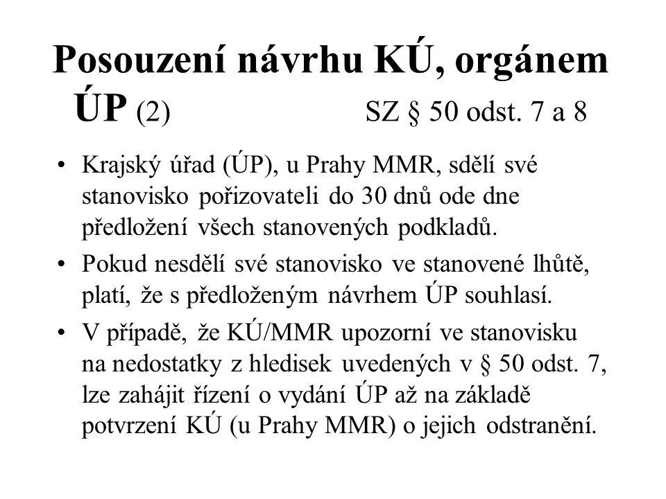 Posouzení návrhu KÚ, orgánem ÚP (2) SZ § 50 odst. 7 a 8 Krajský úřad (ÚP), u Prahy MMR, sdělí své stanovisko pořizovateli do 30 dnů ode dne předložení