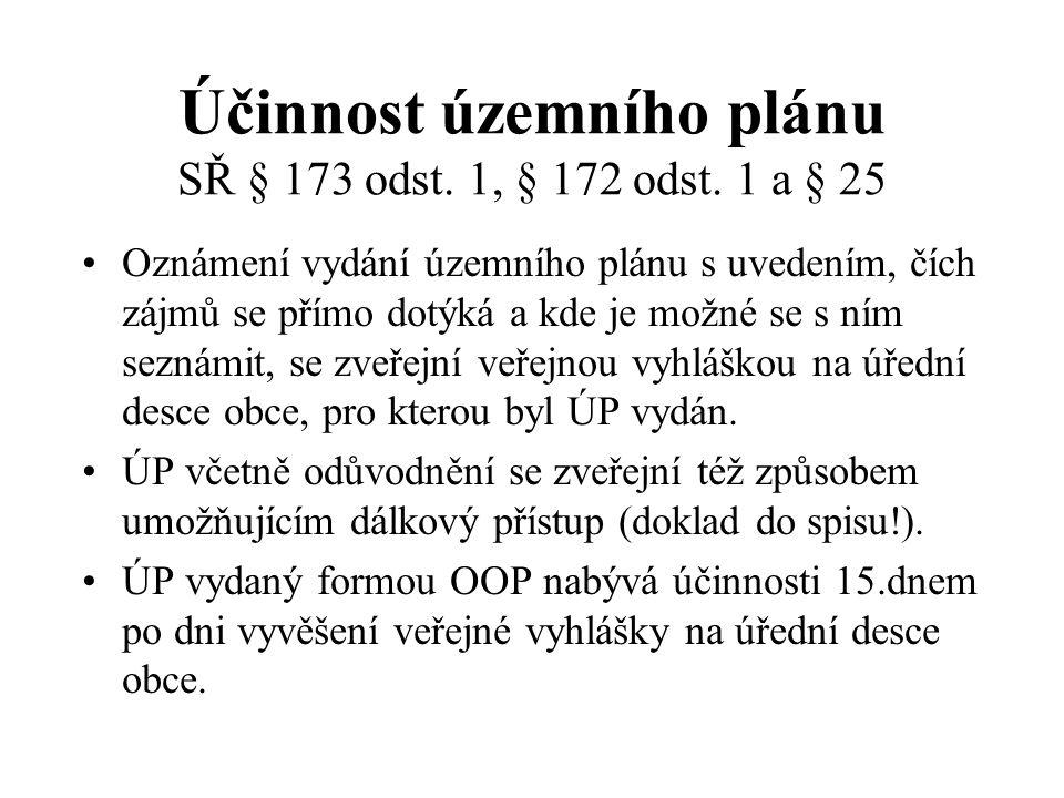 Účinnost územního plánu SŘ § 173 odst. 1, § 172 odst. 1 a § 25 Oznámení vydání územního plánu s uvedením, čích zájmů se přímo dotýká a kde je možné se