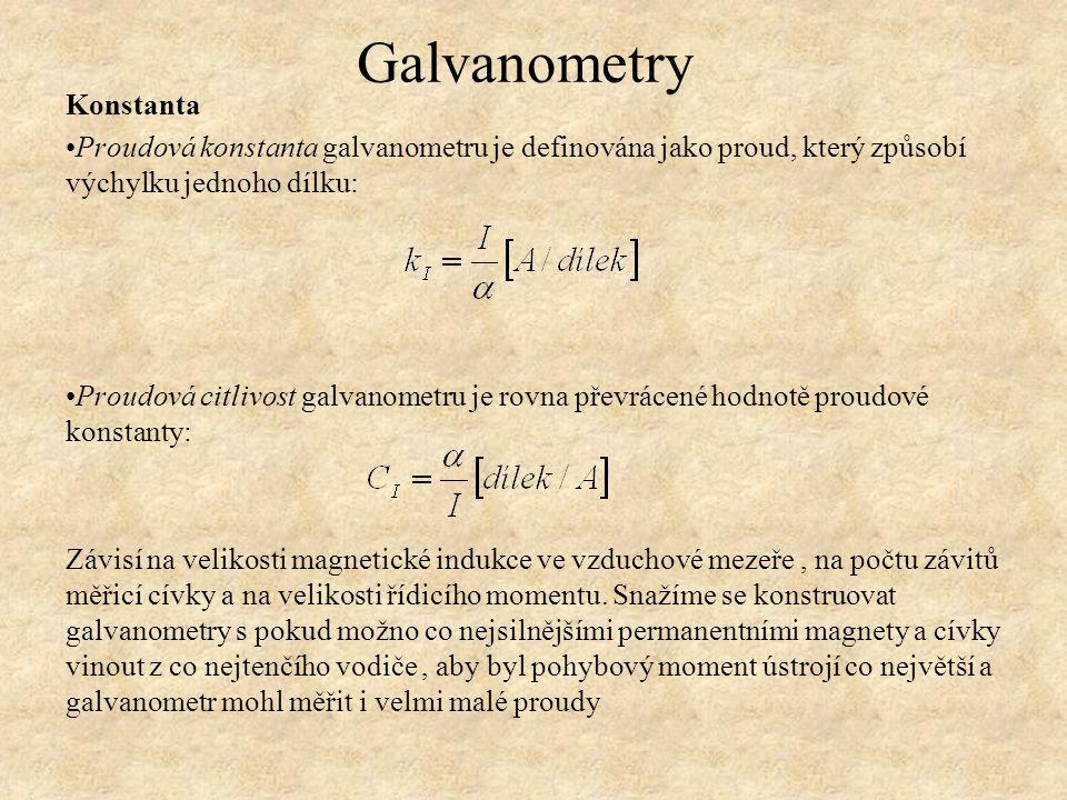 Konstanta Proudová konstanta galvanometru je definována jako proud, který způsobí výchylku jednoho dílku: Proudová citlivost galvanometru je rovna pře