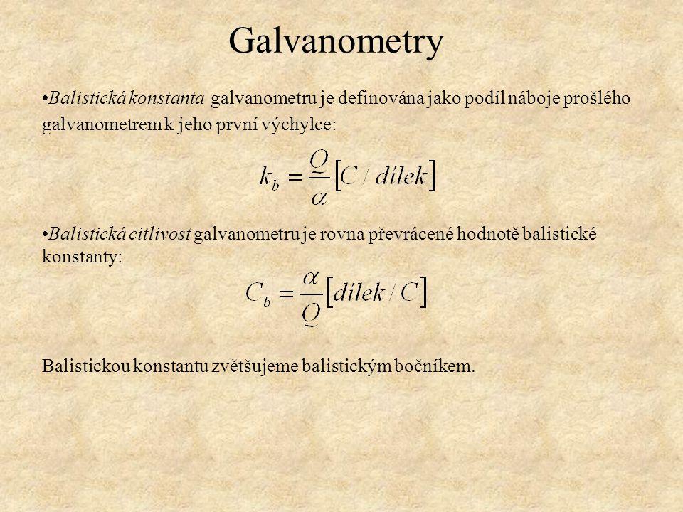 Balistická konstanta galvanometru je definována jako podíl náboje prošlého galvanometrem k jeho první výchylce: Balistická citlivost galvanometru je r