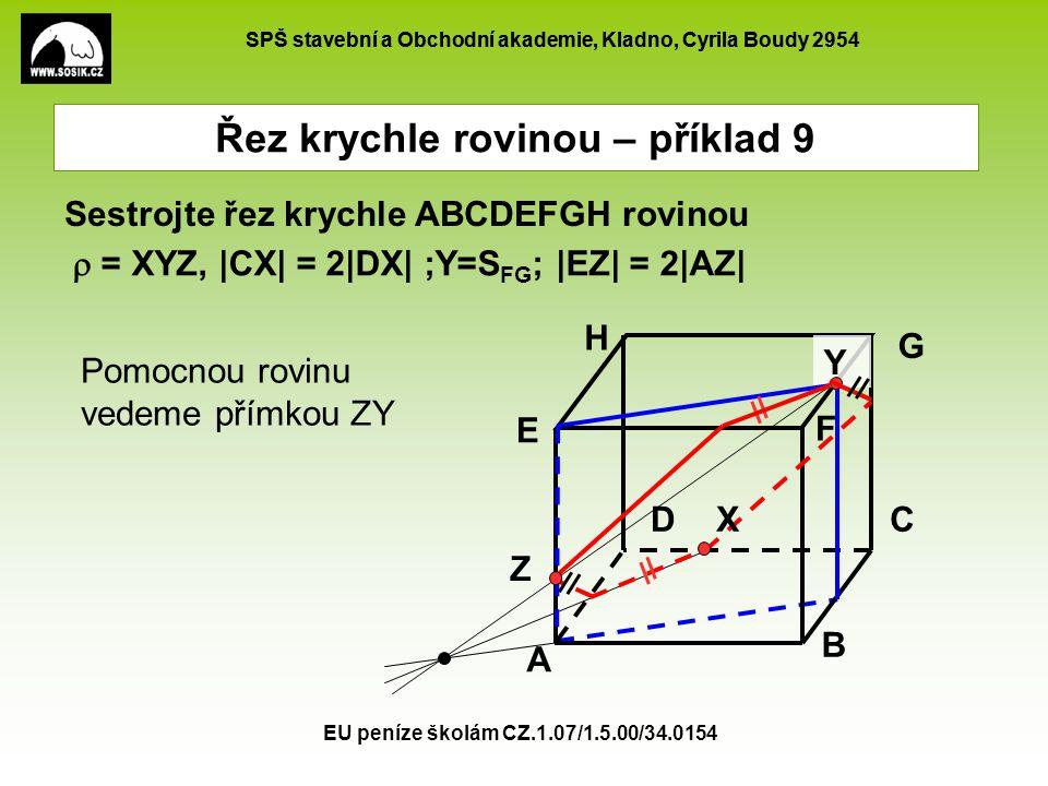 SPŠ stavební a Obchodní akademie, Kladno, Cyrila Boudy 2954 EU peníze školám CZ.1.07/1.5.00/34.0154 A B CD E F G H  = XYZ, |CX| = 2|DX| ;Y=S FG ; |EZ