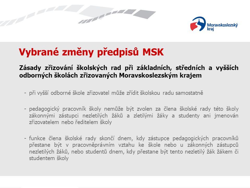 Vybrané změny předpisů MSK Zásady zřizování školských rad při základních, středních a vyšších odborných školách zřizovaných Moravskoslezským krajem -p