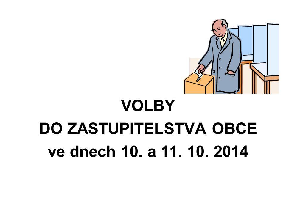 VOLBY DO ZASTUPITELSTVA OBCE ve dnech 10. a 11. 10. 2014