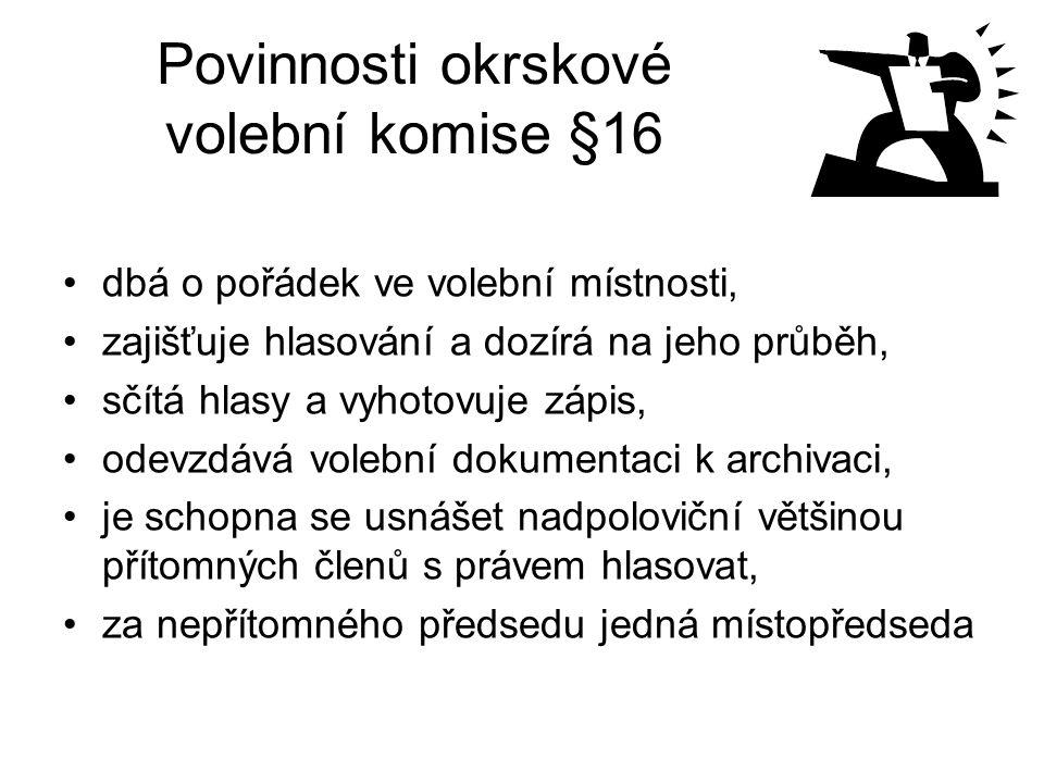 Povinnosti okrskové volební komise §16 dbá o pořádek ve volební místnosti, zajišťuje hlasování a dozírá na jeho průběh, sčítá hlasy a vyhotovuje zápis
