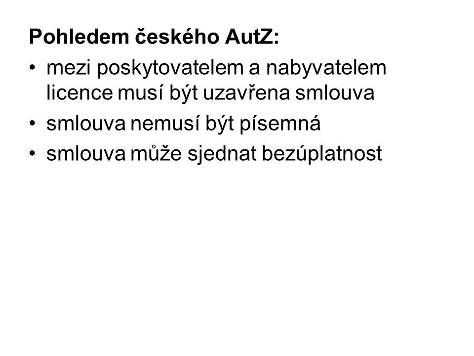 Pohledem českého AutZ: mezi poskytovatelem a nabyvatelem licence musí být uzavřena smlouva smlouva nemusí být písemná smlouva může sjednat bezúplatnost