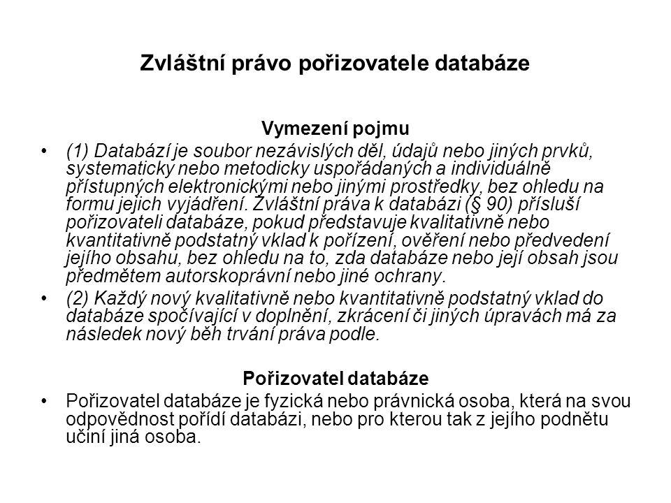 Zvláštní právo pořizovatele databáze Vymezení pojmu (1) Databází je soubor nezávislých děl, údajů nebo jiných prvků, systematicky nebo metodicky uspoř