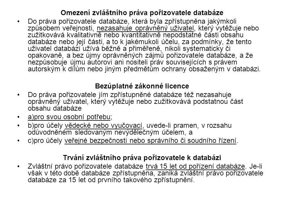 Omezení zvláštního práva pořizovatele databáze Do práva pořizovatele databáze, která byla zpřístupněna jakýmkoli způsobem veřejnosti, nezasahuje opráv