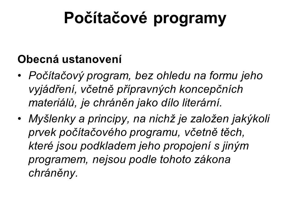 Počítačové programy Obecná ustanovení Počítačový program, bez ohledu na formu jeho vyjádření, včetně přípravných koncepčních materiálů, je chráněn jako dílo literární.