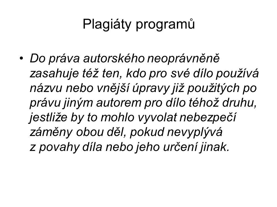 Plagiáty programů Do práva autorského neoprávněně zasahuje též ten, kdo pro své dílo používá názvu nebo vnější úpravy již použitých po právu jiným aut