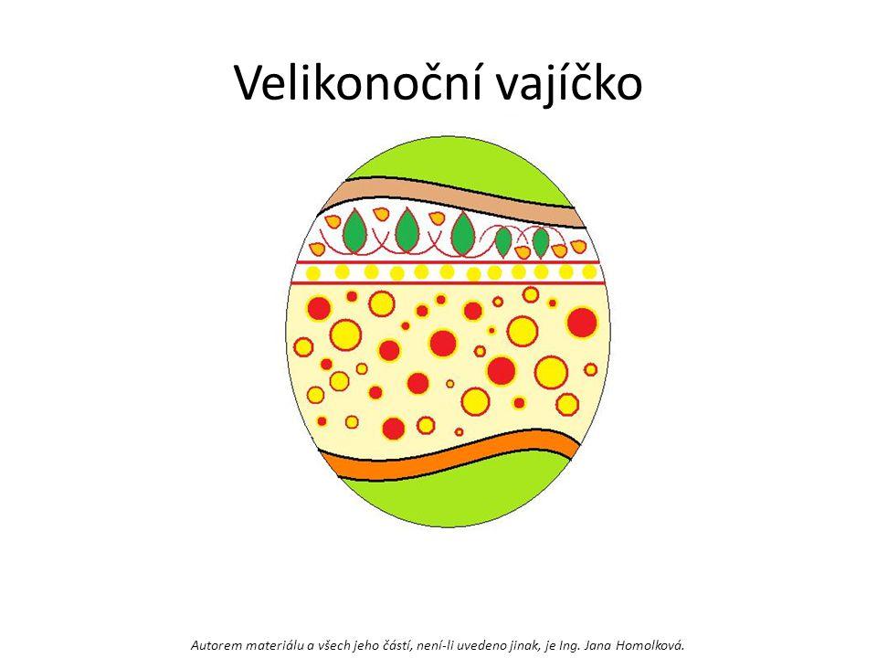 Velikonoční vajíčko Autorem materiálu a všech jeho částí, není-li uvedeno jinak, je Ing.