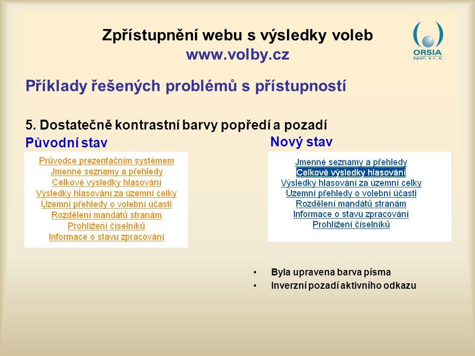Zpřístupnění webu s výsledky voleb www.volby.cz Příklady řešených problémů s přístupností 5.