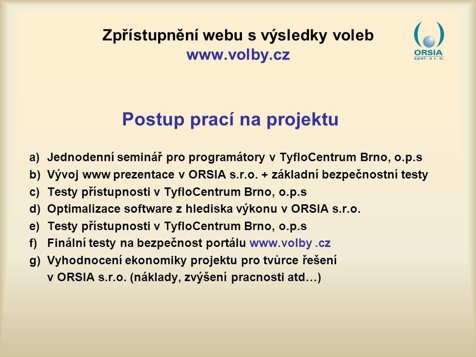 Zpřístupnění webu s výsledky voleb www.volby.cz Použitá metodika Blind Friendly Web 2.3