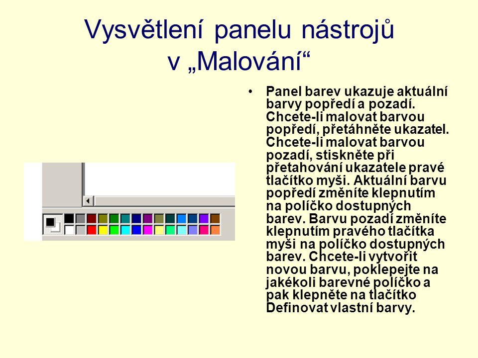 """Vysvětlení panelu nástrojů v """"Malování"""" Panel barev ukazuje aktuální barvy popředí a pozadí. Chcete-li malovat barvou popředí, přetáhněte ukazatel. Ch"""