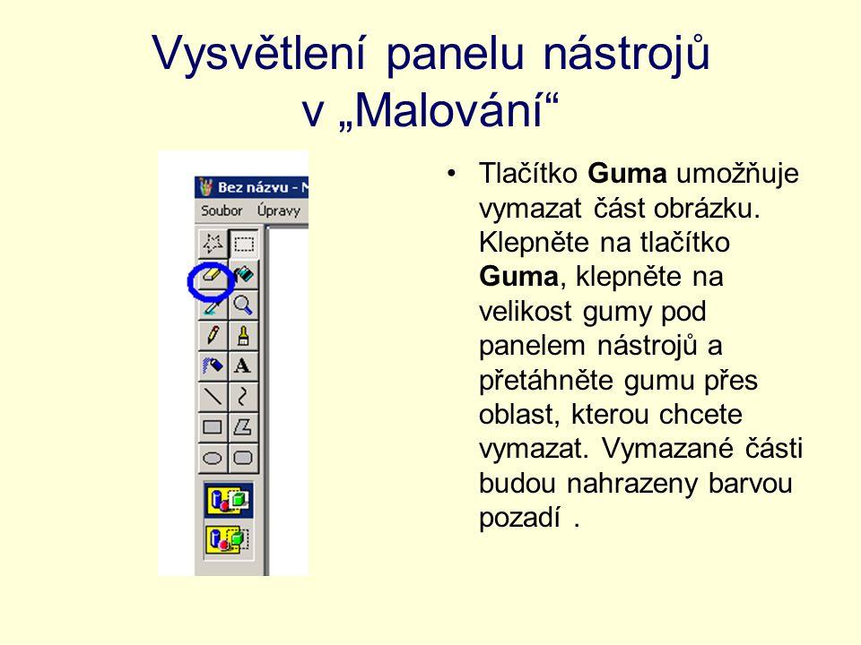 """Vysvětlení panelu nástrojů v """"Malování"""" Tlačítko Guma umožňuje vymazat část obrázku. Klepněte na tlačítko Guma, klepněte na velikost gumy pod panelem"""