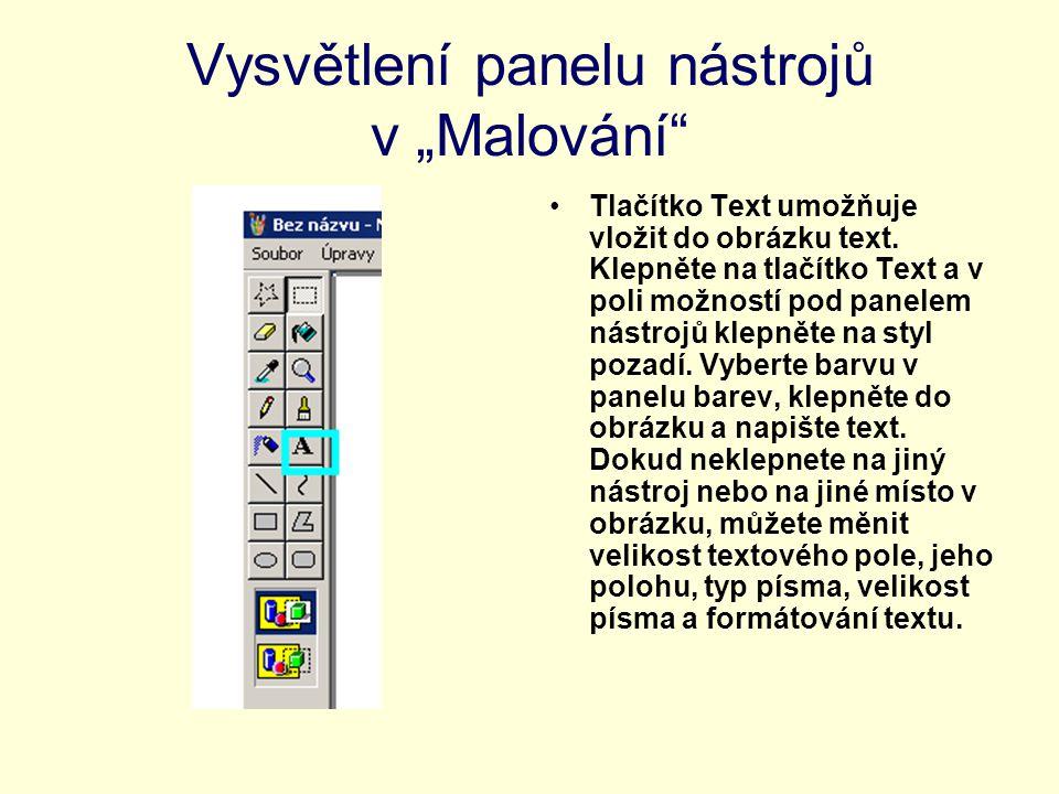 """Vysvětlení panelu nástrojů v """"Malování"""" Tlačítko Text umožňuje vložit do obrázku text. Klepněte na tlačítko Text a v poli možností pod panelem nástroj"""