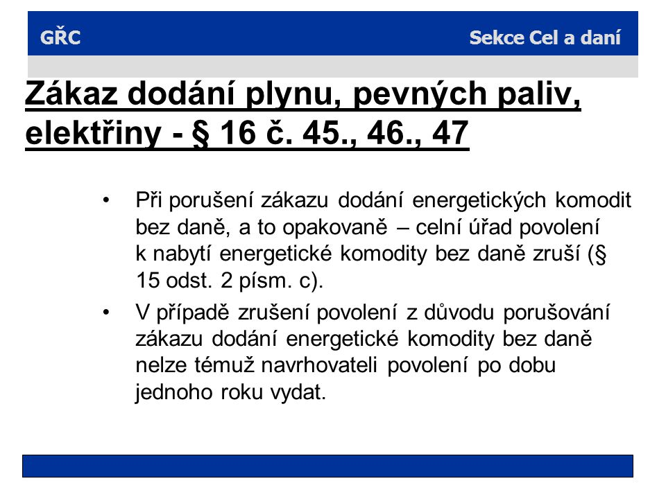 Sekce Cel a daníGŘC Zákaz dodání plynu, pevných paliv, elektřiny - § 16 č.