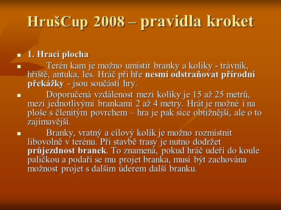 HrušCup 2008 – pravidla kroket 1. Hrací plocha 1.