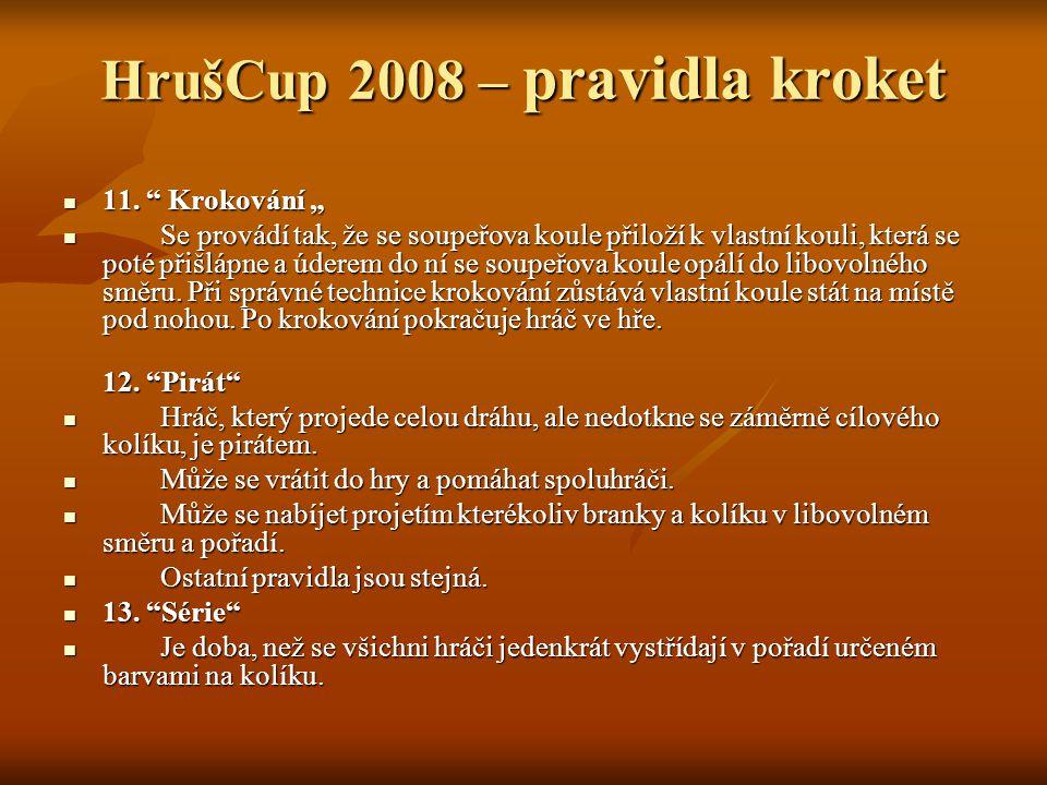 """HrušCup 2008 – pravidla kroket 11. Krokování """" 11."""