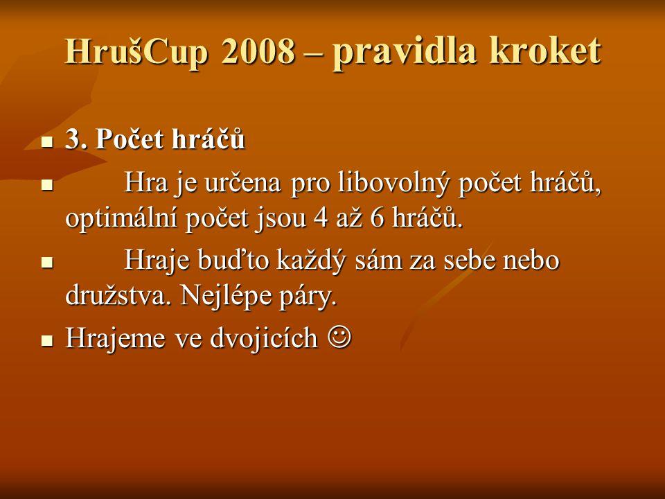 HrušCup 2008 – pravidla kroket 3. Počet hráčů 3.