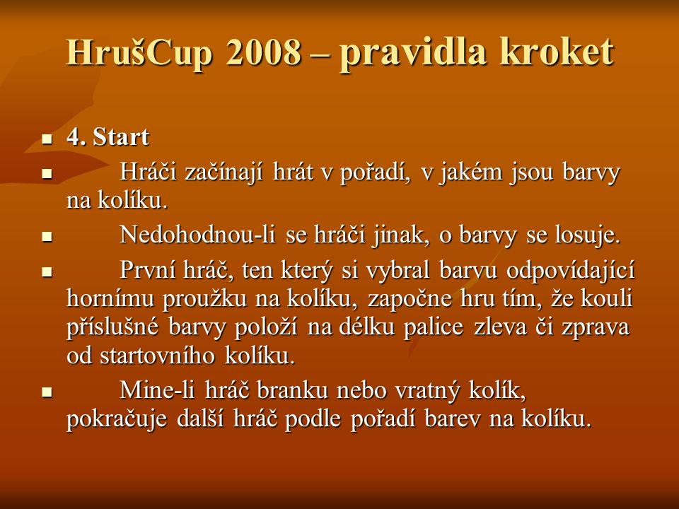 HrušCup 2008 – pravidla kroket 4. Start 4.