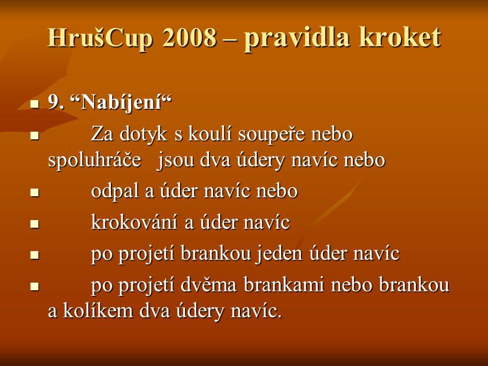 """HrušCup 2008 – pravidla kroket 10.Odpal nebo-li """"Rošování 10."""