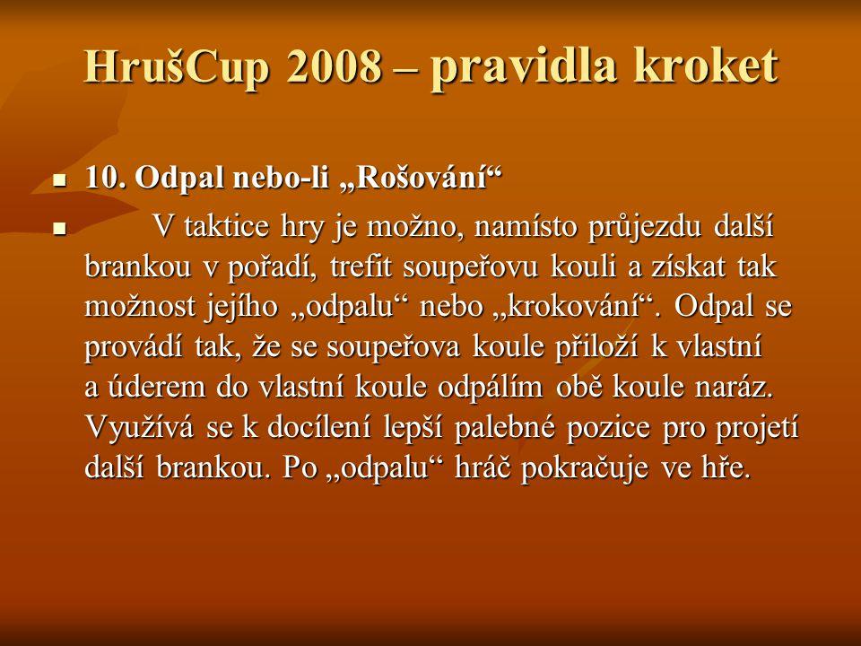 """HrušCup 2008 – pravidla kroket 10. Odpal nebo-li """"Rošování 10."""