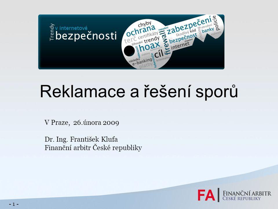 Reklamace a řešení sporů V Praze, 26.února 2009 Dr.