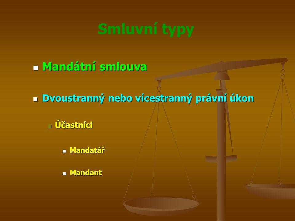 Mandátní smlouva Dvoustranný nebo vícestranný právní úkon Účastníci Mandatář Mandant