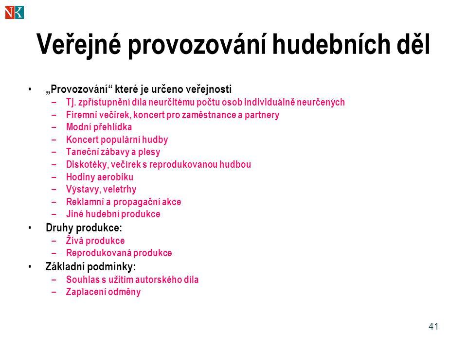 """41 Veřejné provozování hudebních děl """"Provozování které je určeno veřejnosti – Tj."""