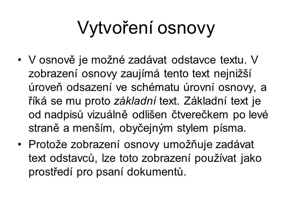 Vytvoření osnovy V osnově je možné zadávat odstavce textu.