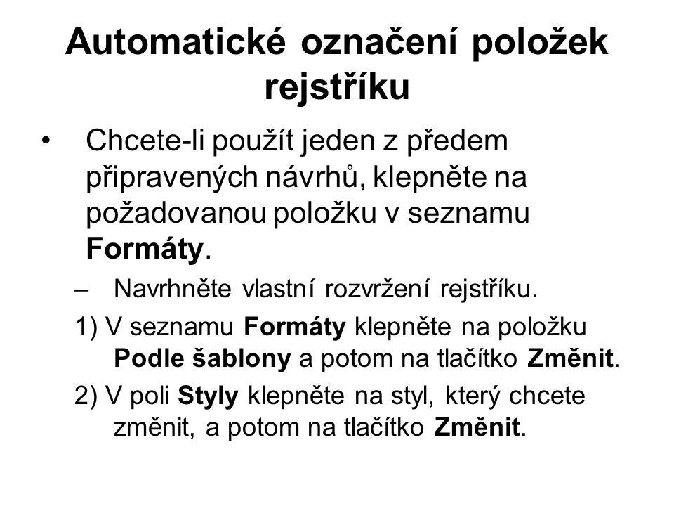 Automatické označení položek rejstříku Chcete-li použít jeden z předem připravených návrhů, klepněte na požadovanou položku v seznamu Formáty.