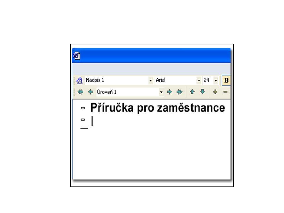 Vytvoření osnovy Předdefinované styly jsou kombinace formátovacích charakteristik, které lze použít u textu a změnit tak rychle jeho vzhled.