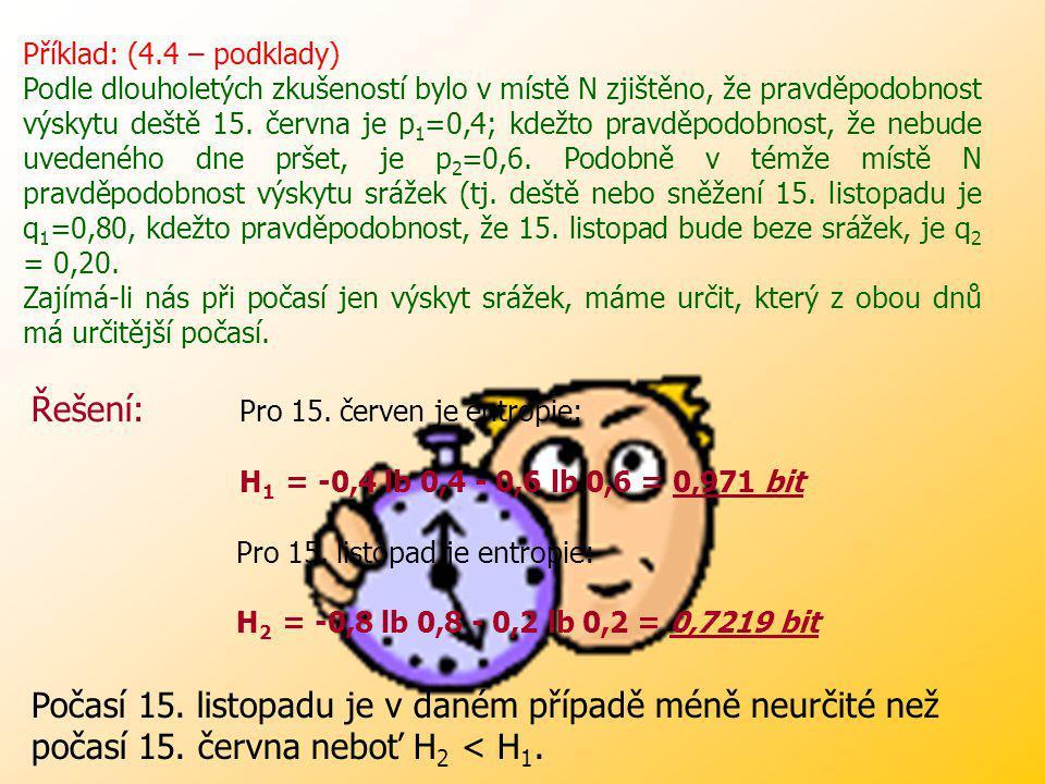 Příklad: (4.3 – podklady) Máme dvě urny, z nichž každá obsahuje 20 koulí. V prvním osudí je 10 bílých, 5 červených a 5 žlutých koulí. V druhém osudí j