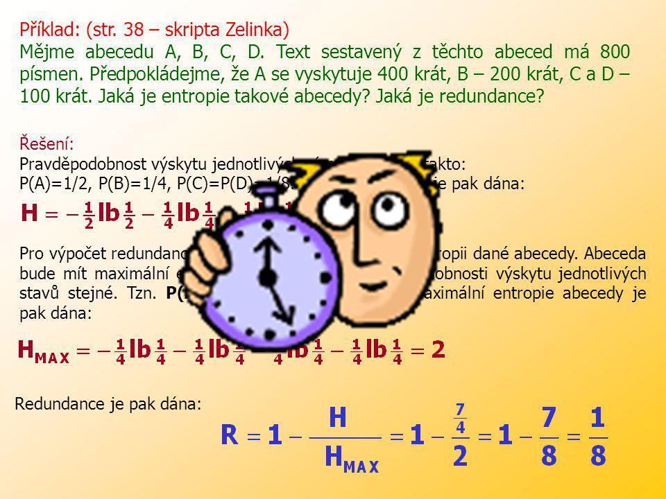Příklad: (4.4 – podklady) Podle dlouholetých zkušeností bylo v místě N zjištěno, že pravděpodobnost výskytu deště 15. června je p 1 =0,4; kdežto pravd
