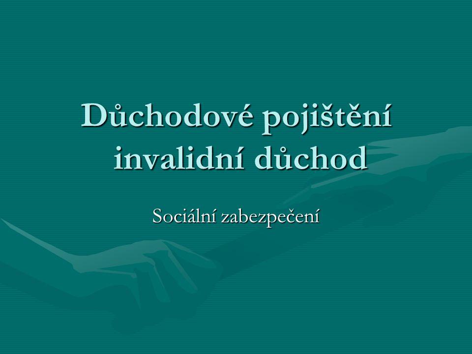 Důchodové pojištění invalidní důchod Sociální zabezpečení