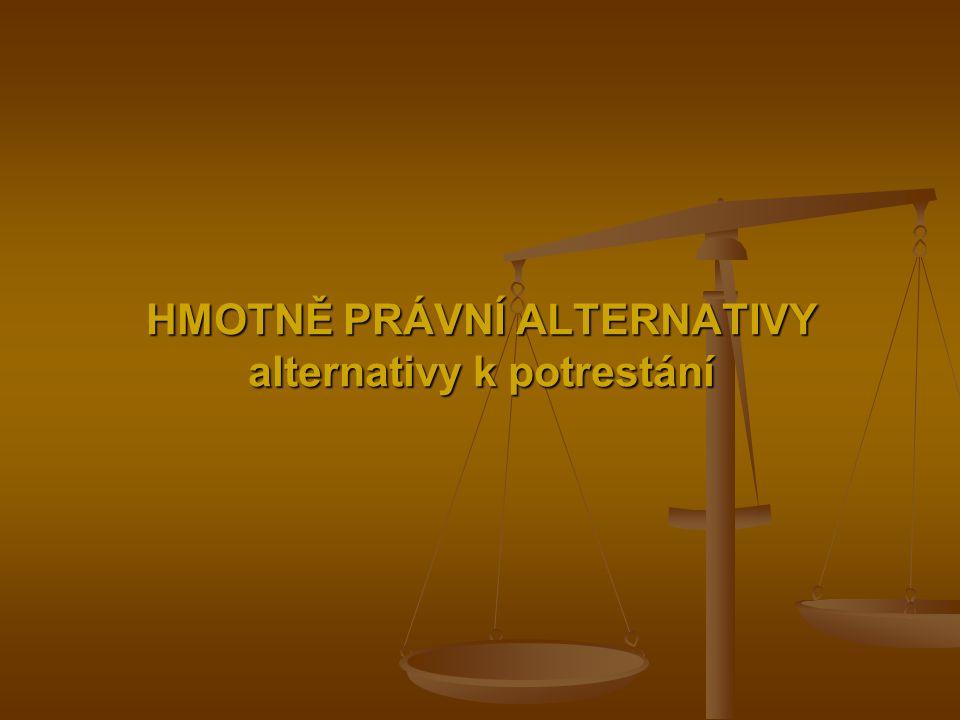 HMOTNĚ PRÁVNÍ ALTERNATIVY alternativy k potrestání