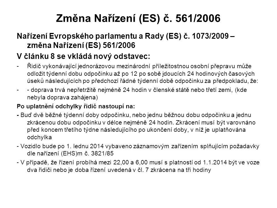 Změna Nařízení (ES) č. 561/2006 Nařízení Evropského parlamentu a Rady (ES) č. 1073/2009 – změna Nařízení (ES) 561/2006 V článku 8 se vkládá nový odsta