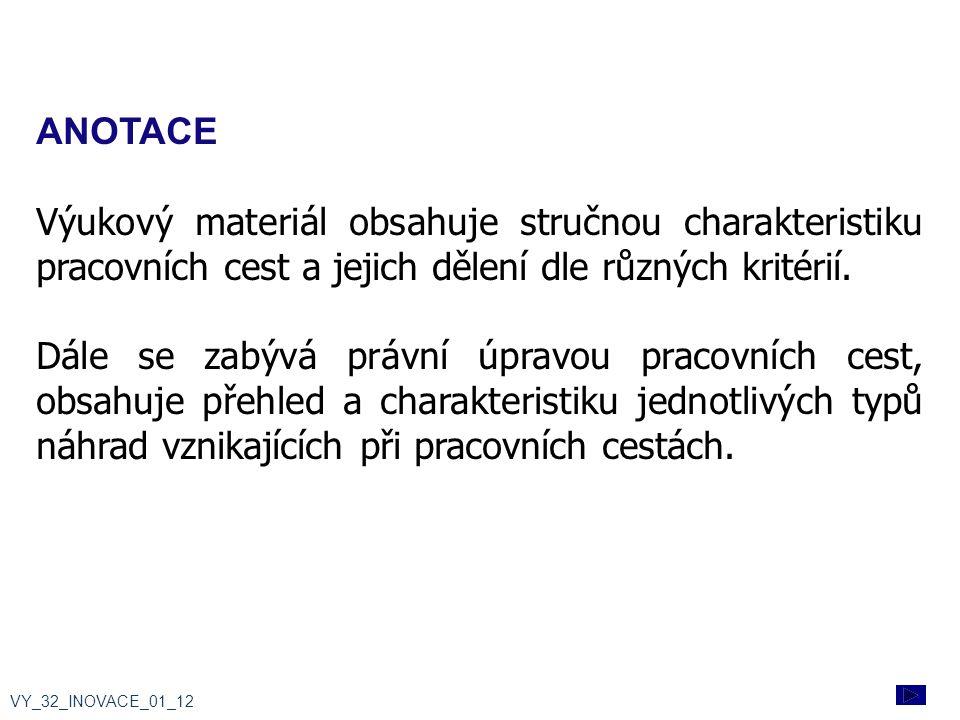 ANOTACE Výukový materiál obsahuje stručnou charakteristiku pracovních cest a jejich dělení dle různých kritérií.