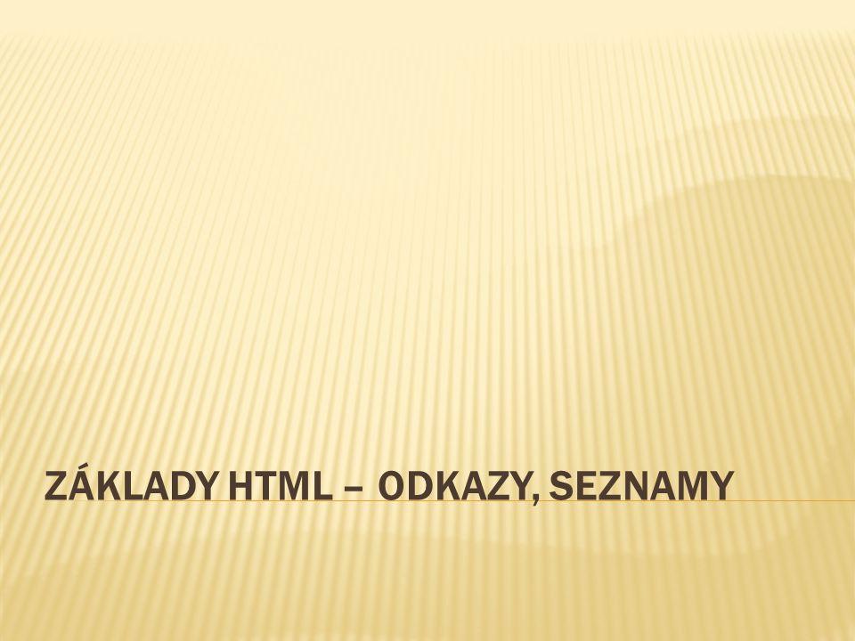 ZÁKLADY HTML – ODKAZY, SEZNAMY