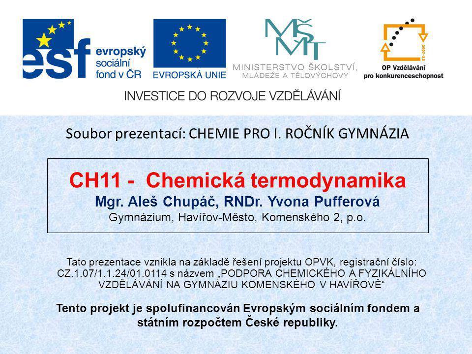 CH11 - Chemická termodynamika Mgr.Aleš Chupáč, RNDr.