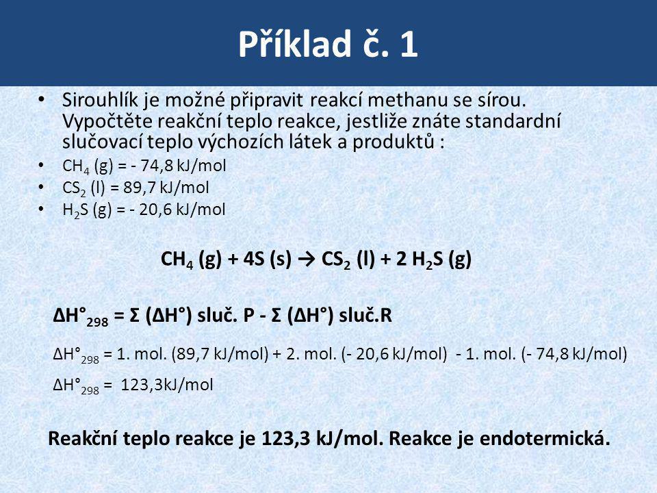Příklad č.1 Sirouhlík je možné připravit reakcí methanu se sírou.