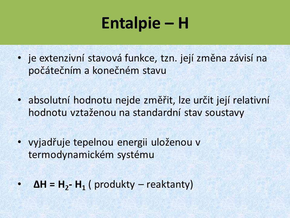 Entalpie – H je extenzivní stavová funkce, tzn.