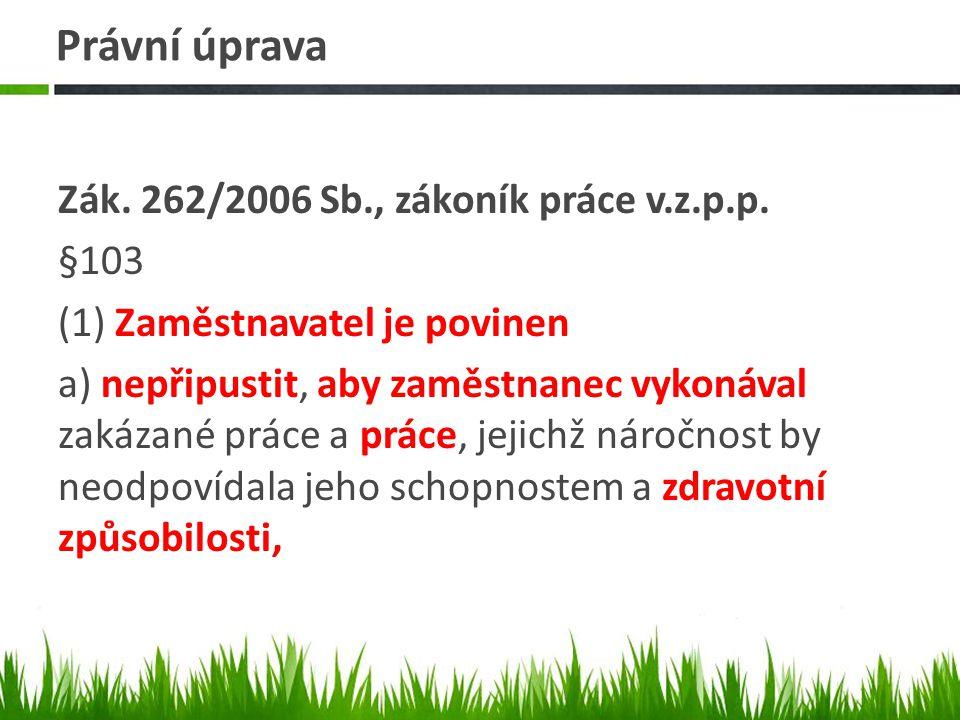 Právní úprava Zák. 262/2006 Sb., zákoník práce v.z.p.p.