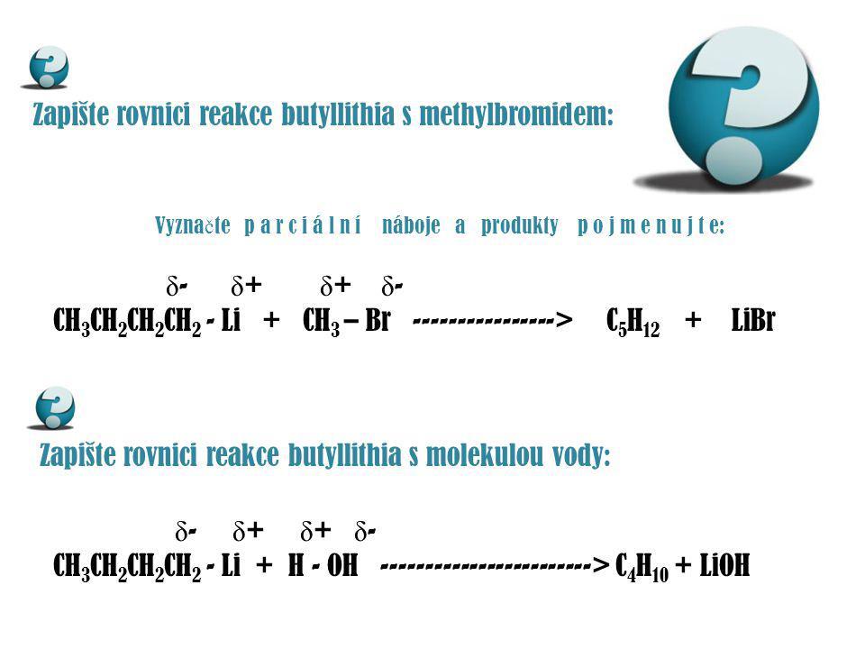 organohořečnaté sloučeniny G r i g n a r d o v a [griňárova] činidla obecný vzorec RMgX ALKYL či ARYL atom hořčíku Cl, Br, I